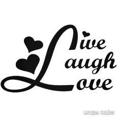 Live Laugh Love - Autómatrica