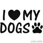 I Love My Dogs matrica