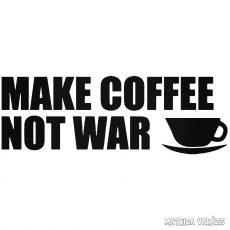 Make Coffee Not War Autómatrica