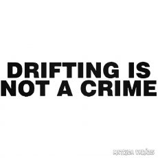 Drifting is not a crime - Szélvédő matrica