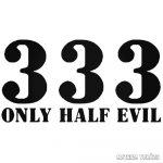 333 only half evil - Szélvédő matrica