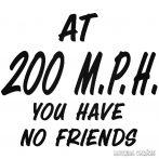 200 M.P.H. No Friends - Szélvédő matrica