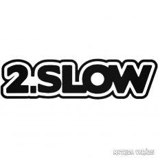 2.Slow - Szélvédő matrica