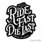 Ride Fast Die Last - Autómatrica