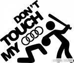 Dont touch my Audi matrica